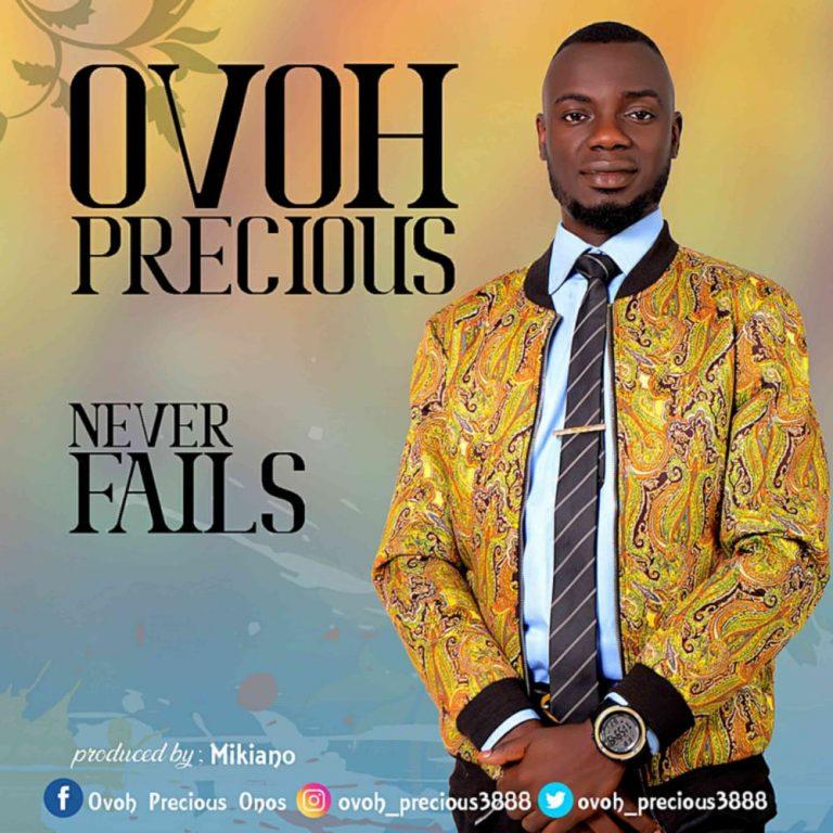 Ovoh Precious ft Minstrel Marvis - Never Fails
