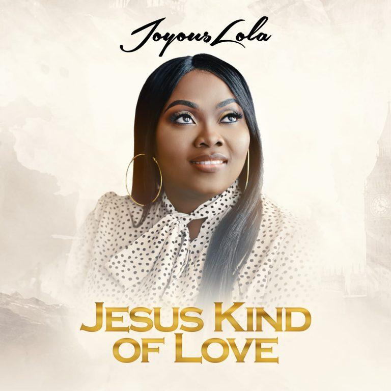 Joyouslola Jesus Kind of Love MP3