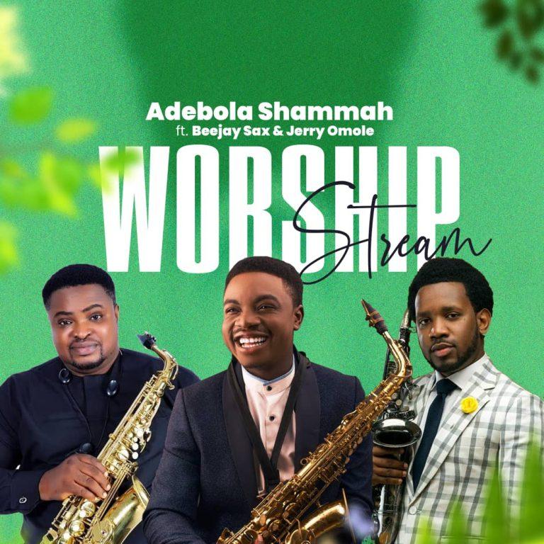 Adebola Shammah Worship stream Ft Beejay Sax and Jerry Omole