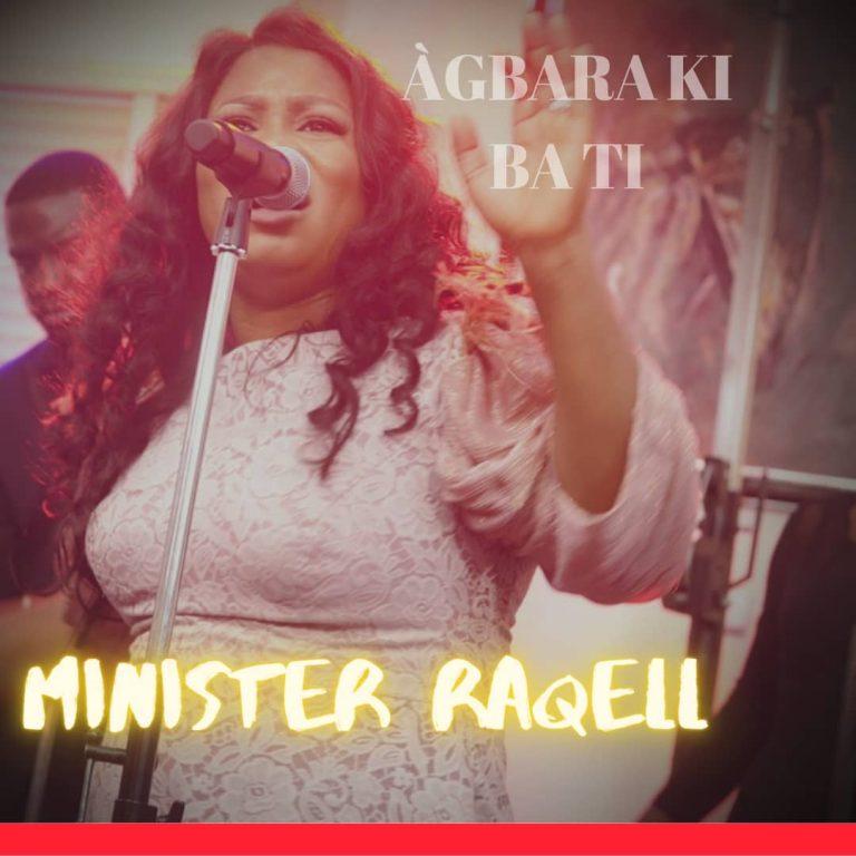 Minister Raqell Agbara Ki ba Ti MP3 DOwnload
