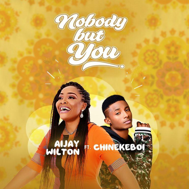 Aijay Wilton ft. Chinekeboi Nobody But You