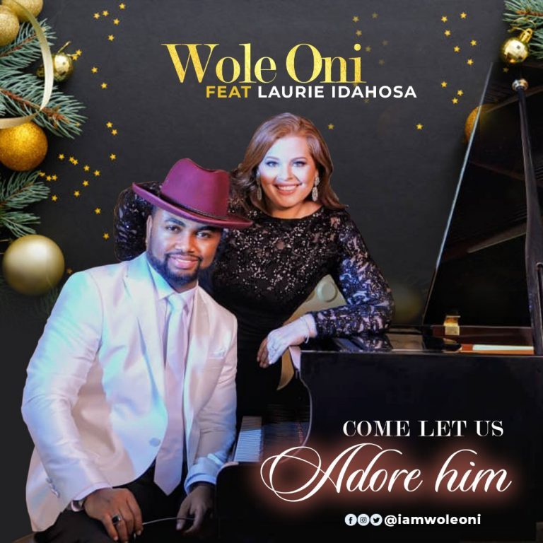 Amb. Wole Oni - Come Let Us Adore Him Feat. Laurie Idahosa