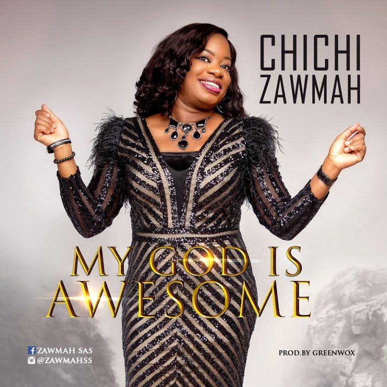 Chichi Zawmah - My God is Awesome Mp3 Download