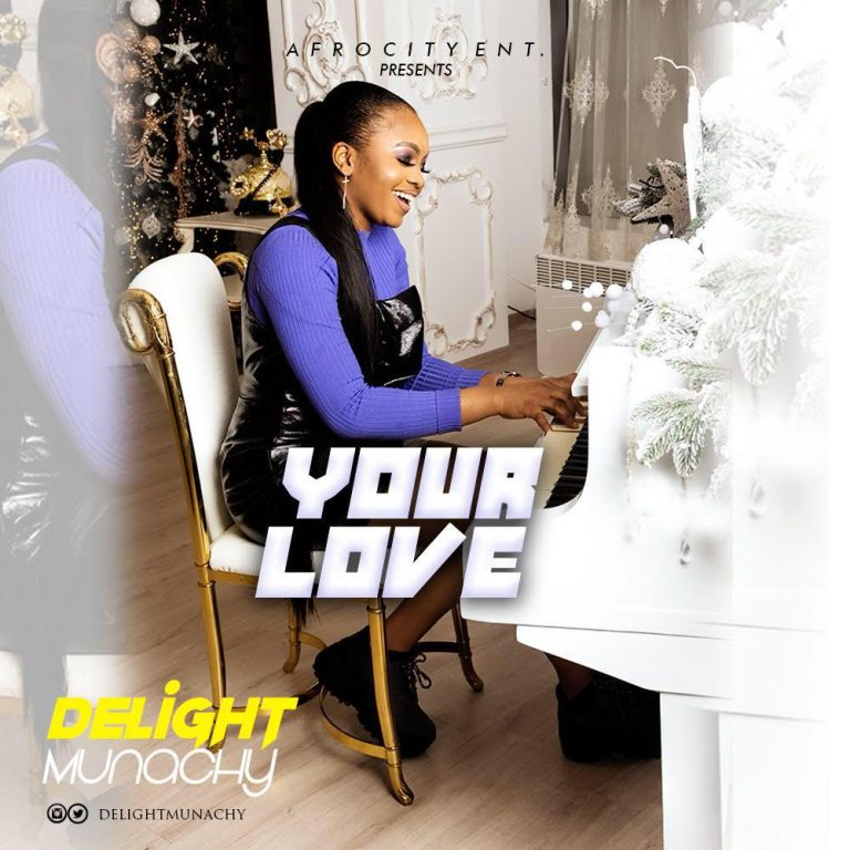 Delight Munachy - Your Love MP3 Download