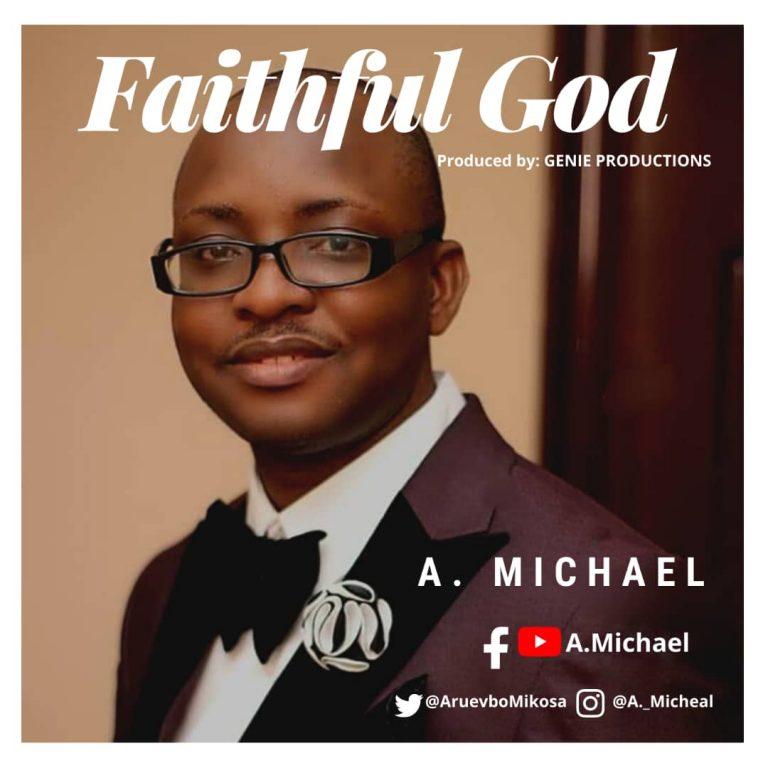 FAITHFUL GOD - A. Michael