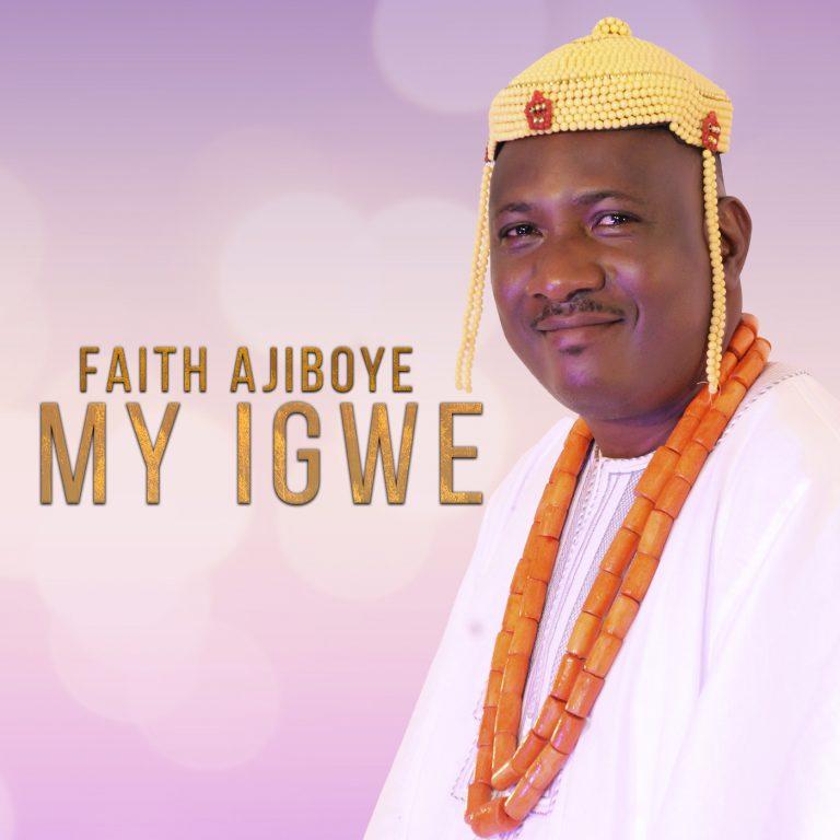Faith Ajiboyede - My Igwe MP3 Download