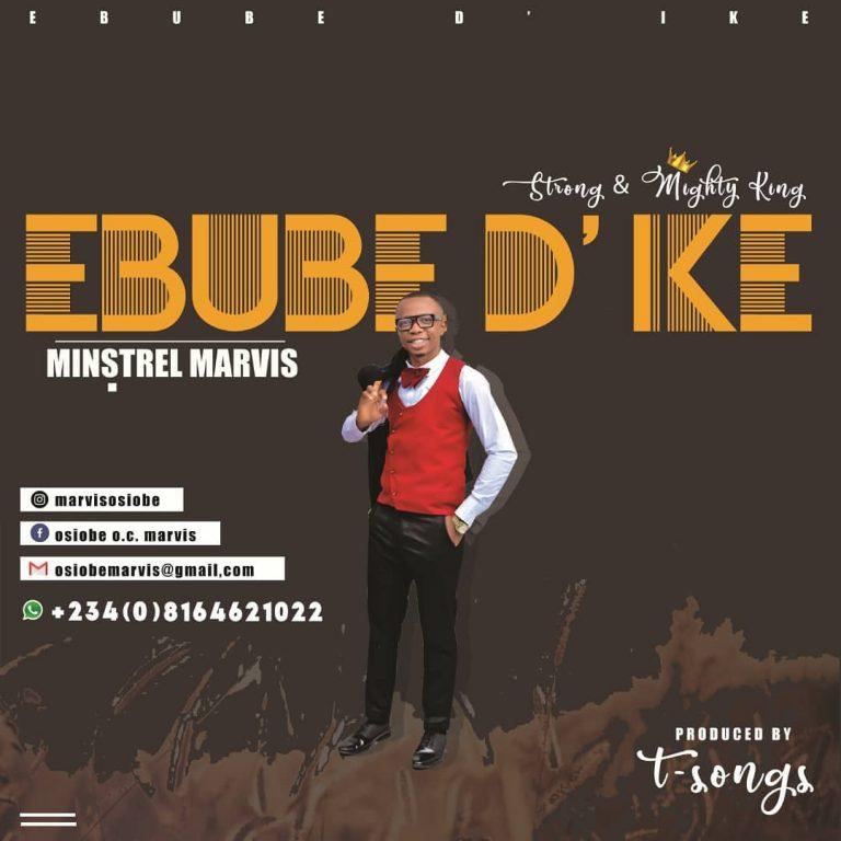 Minstrel marvis Ebube Dike