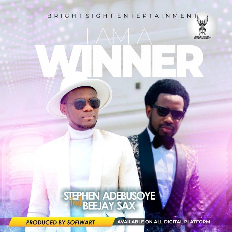 Stephen Adebusoye ft Beejay Sax Am a Winner