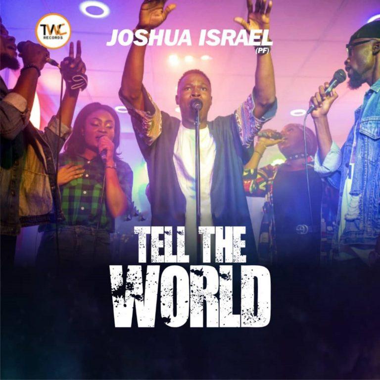 Joshua Israel Tell The World