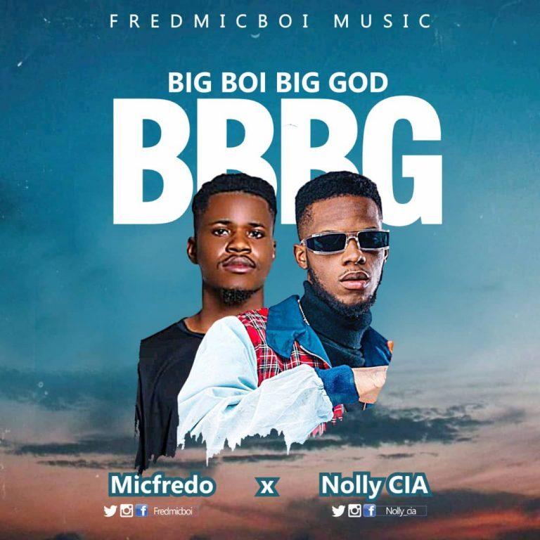 MicFredo ft. Nolly CIA - Big Boi Big God