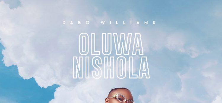 Dabo Williams Oluwanishola Mp3 Download