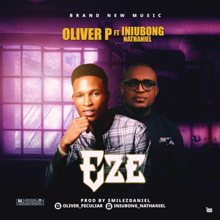 Oliver P ft. Iniubong Nathaniel - Eze