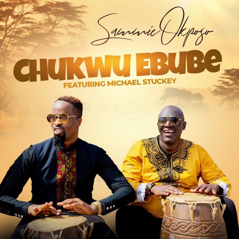 Sammie Okposo Ft. Micheal Stuckey - Chukwu Ebube