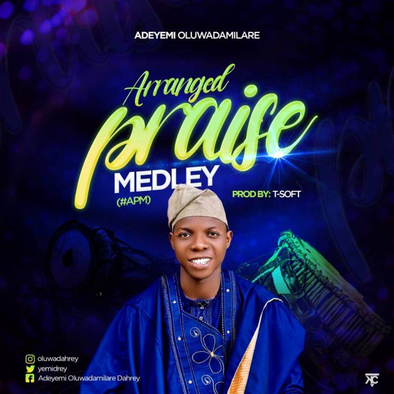 Adeyemi Oluwadamilare Arranged Praise Medley