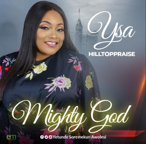 YSA Hilltoppraise Mighty God Mp3 Download