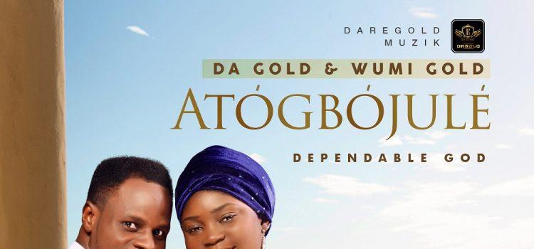 Da Gold and Wumi Gold Atogbojule