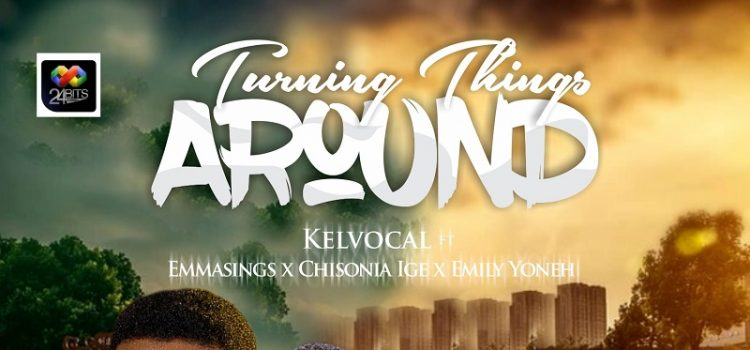 DOwnload Kelvocal Turning Things Around Mp3