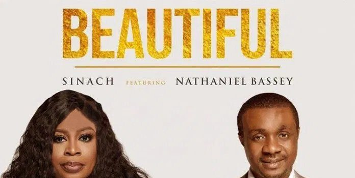 Beautiful by Sinach ft. Nathaniel bassey MP3