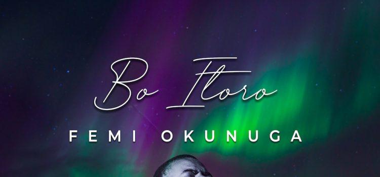 Bo Itoro by Femi Okunuga Mp3 Download