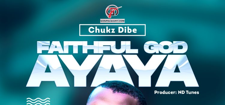 Download Mp3 Chukz Dibe Faithful God Ayaya