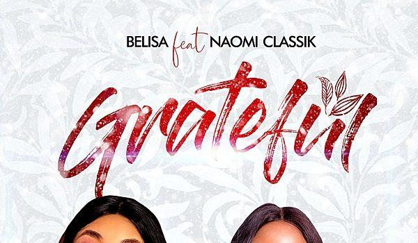 Download Belisa John ft Naomi Classik Grateful