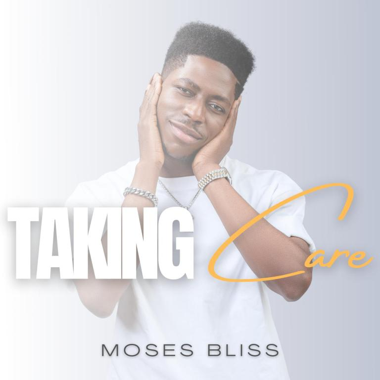 Download Mp3 Taking Care by Moses Bliiss