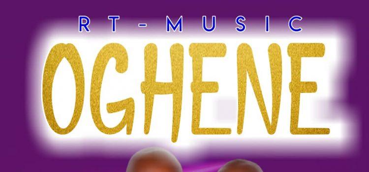 RT Music Oghene Mp3 DOwnload