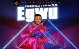 Download Tukanpraiz Egwu