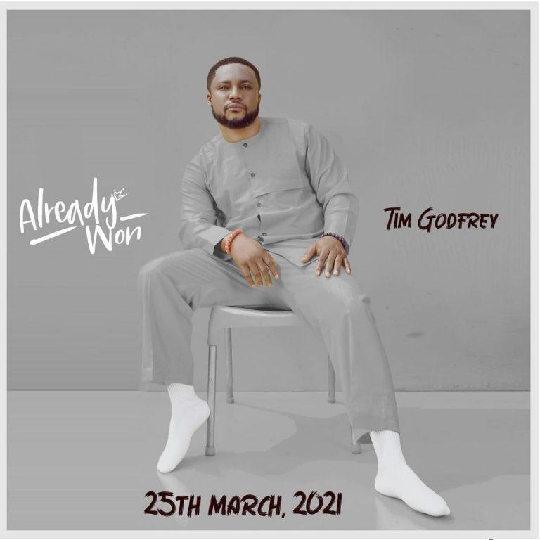 Already Won Album by Tim Godfrey Full Zip Download