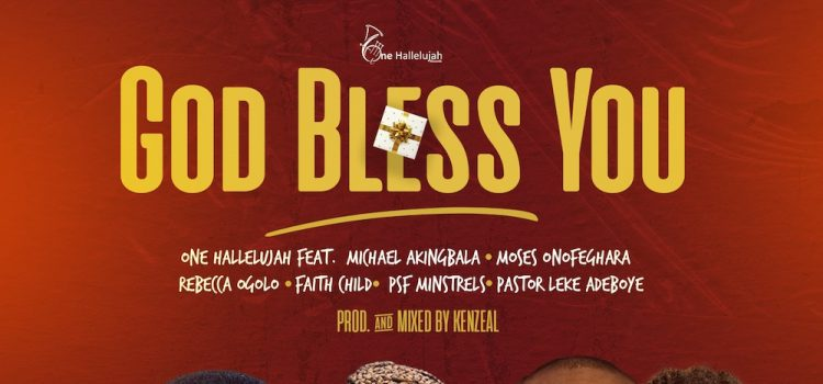 God Bless You by One Halleluyah Records Free Mp3 DOwnload