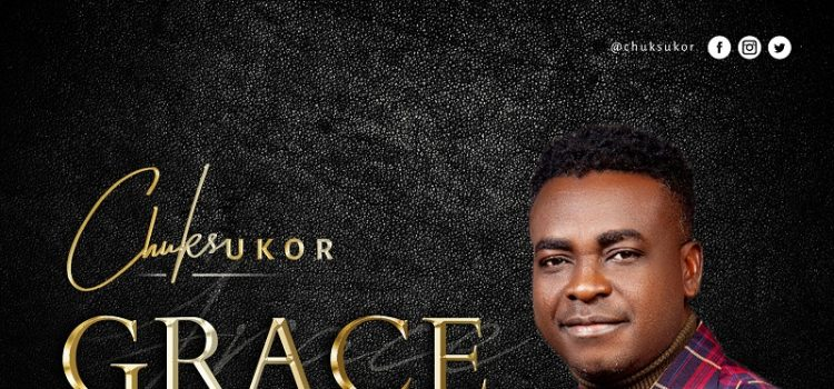 Grace by Chuks Ukor for free Mp3 Download