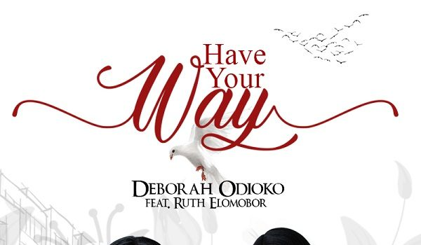 Have Your Way by Deborah Odioko mp3 Download