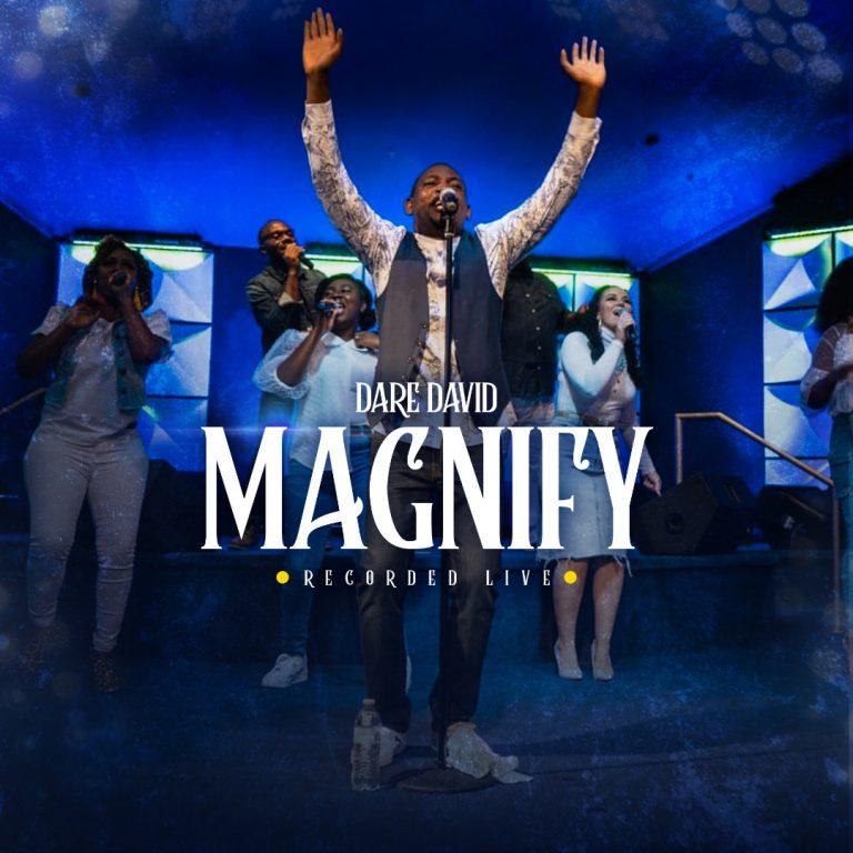 Magnify by Dare David Mp3 Download