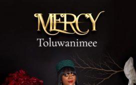 Mercy by Toluwanimee Mp3 Download