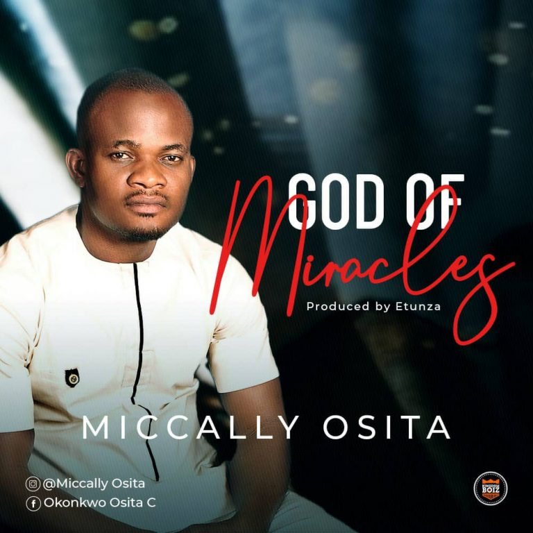 God of Miracles by Miccally Osita