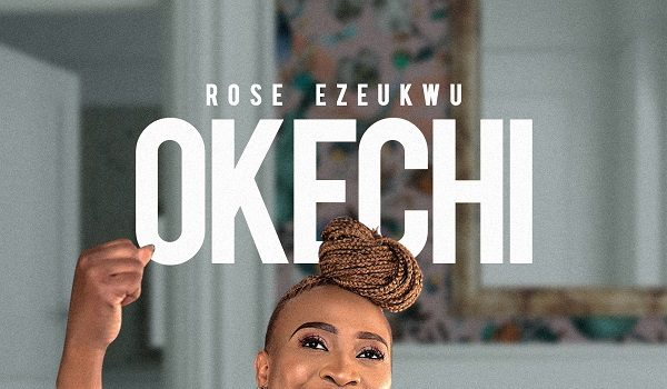 Okechi by Rose Ezeukwu Mp3 Download