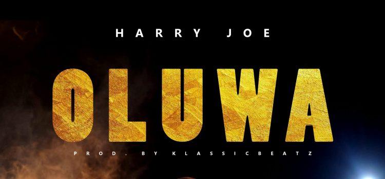 Oluwa by harry Joe m3 download