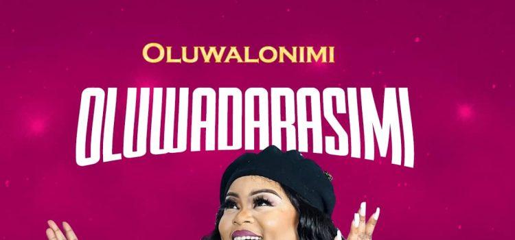 Oluwadarasimi by Oluwanimi Mp3 Download