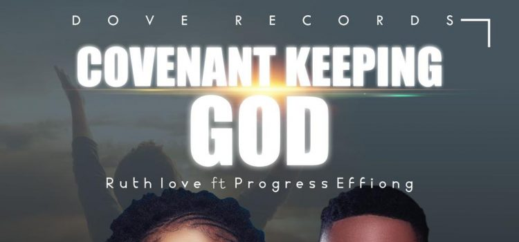 Covenant Keeping God by Ruth Love Mp3 Download