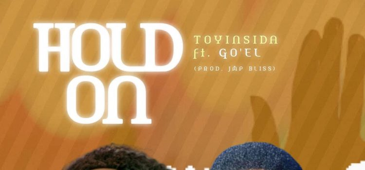 Hold On by Toyinsida Free Mp3 Download