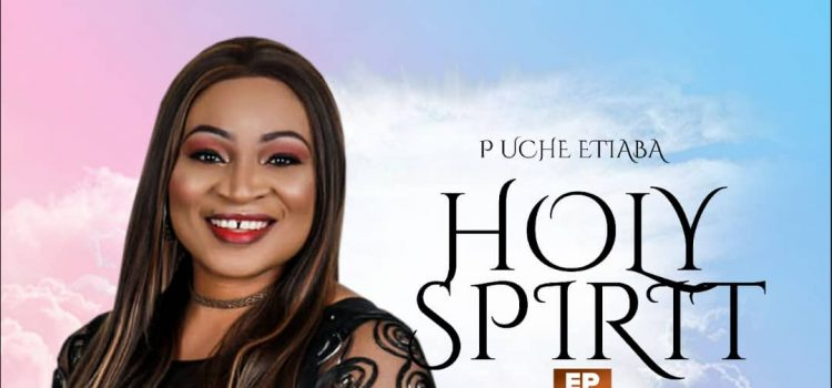 Holy Spirit EP by Uche Etiaba Full Download