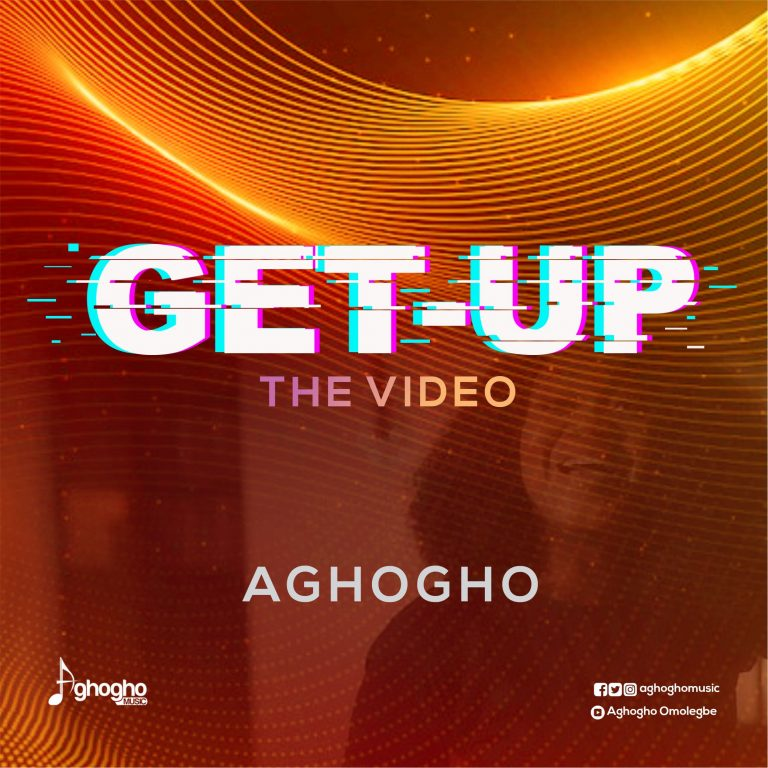 Aghogho Get Up Video