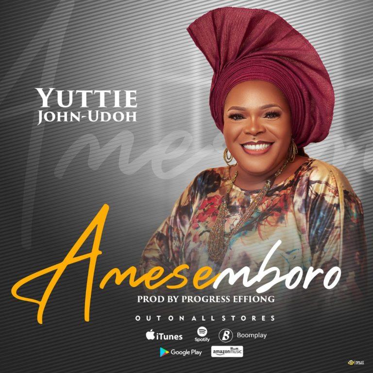 Yuttie John Udoh Amesemboro Mp3 Download