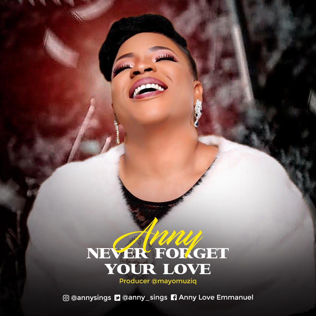 Anny Never forget your love