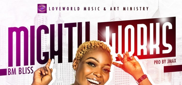 Mighty Works by BM Bliss Mp3 Download