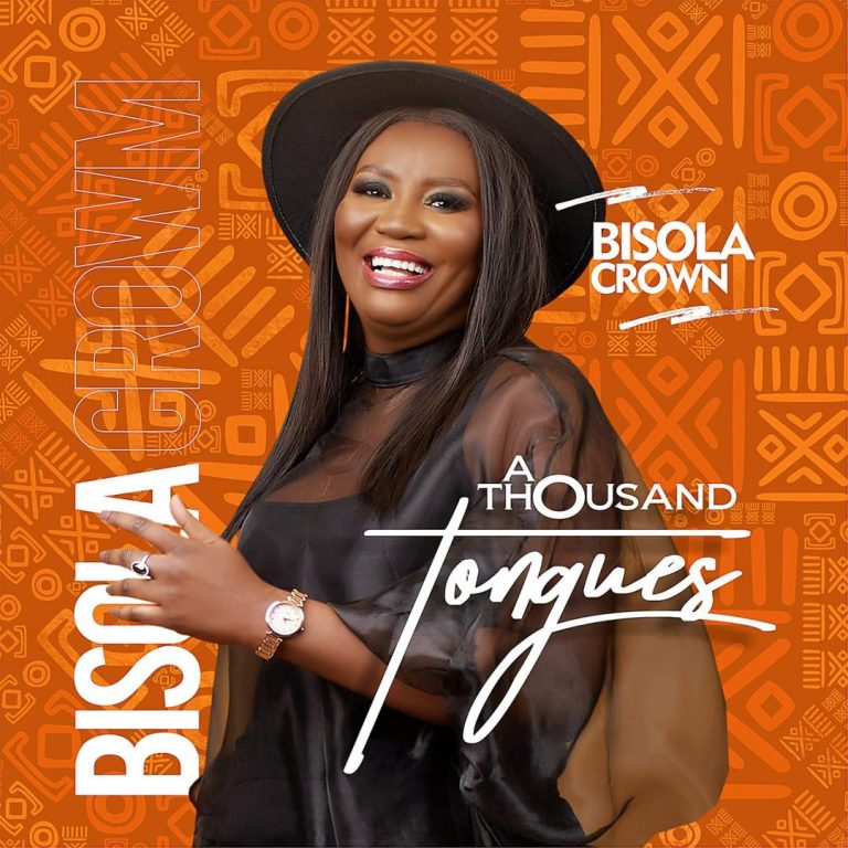 Bisola Crown a Thousand Tongues Mp3 Download