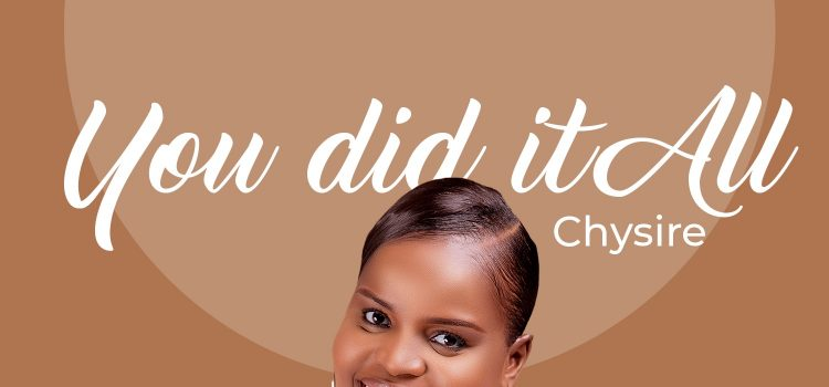 You Did it All by Chysire Mp3 Download