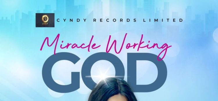 Miracle Working God by Cyndy Mp3 Download