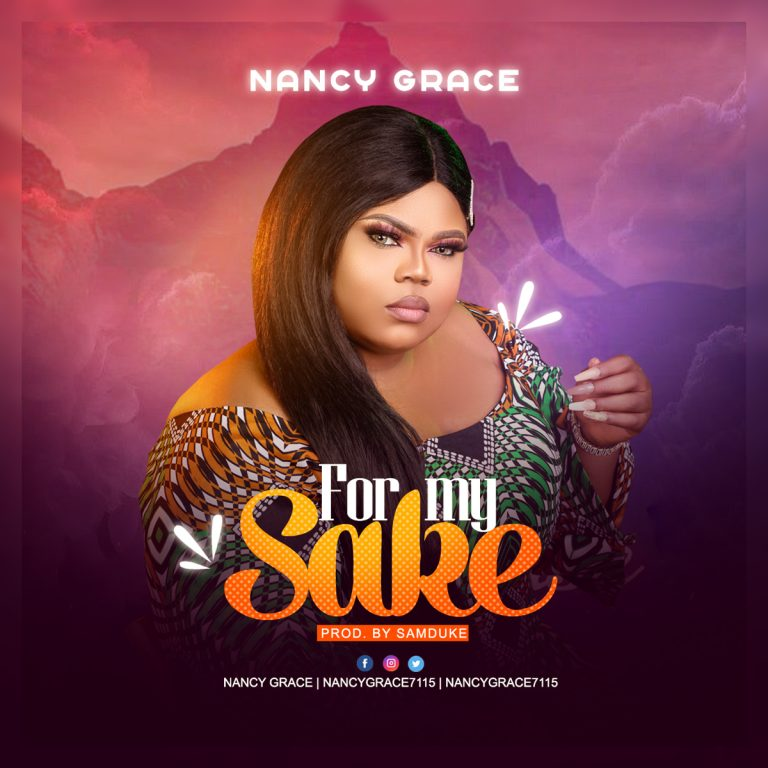 Nancy Grace FOr My Sake Mp3 Download