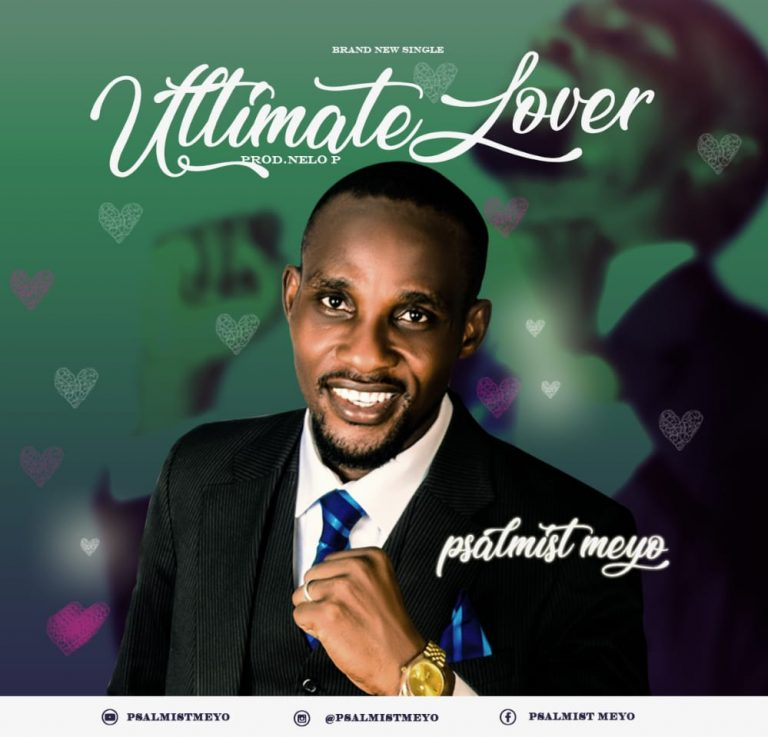 Ultimate Lover by Psalmist Meyo Mp3 Download